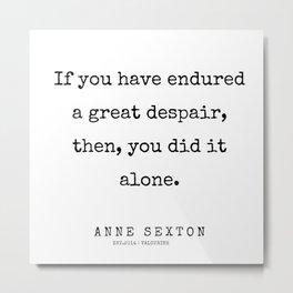 54      200220   Anne Sexton Quotes   Anne Sexton Poems Metal Print