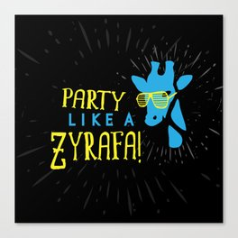 Party Like a Zyrafa! Canvas Print