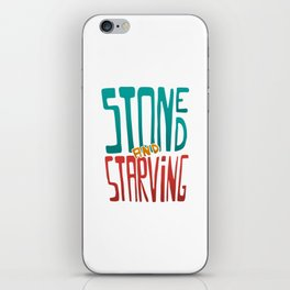 Stoned and Starving iPhone Skin