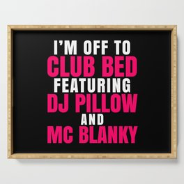 I'm Off to Club Bed Featuring DJ Pillow & MC Blanky (Dark) Serving Tray