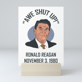 AWE SHUT UP! Mini Art Print