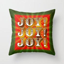 Joy! Joy! Joy! Throw Pillow