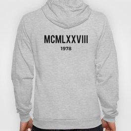 MCMLXXVIII | 1978 Birthday Shirt Hoody