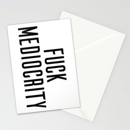 Fuck Mediocrity Stationery Cards