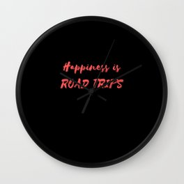 Happiness is Road Trips Wall Clock