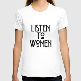 Listen to Women T-shirt
