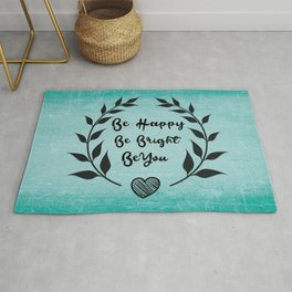 Be happy Be bright Be you Daily Inspirational Quote Rug