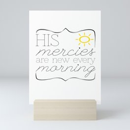 His Mercies are New Every Morning Mini Art Print