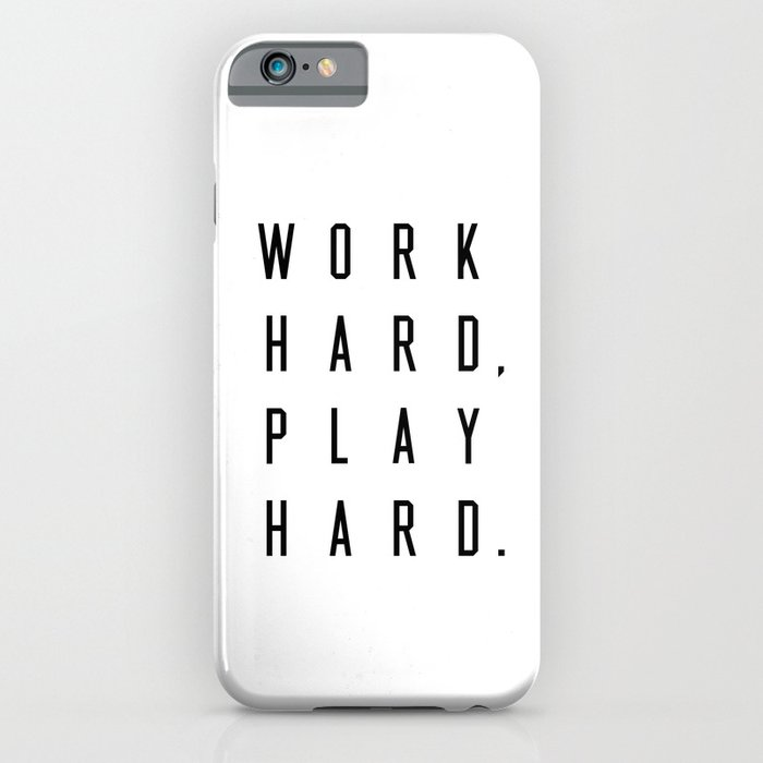 Work Hard Play Hard White iPhone Case