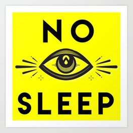 No Sleep Art Print