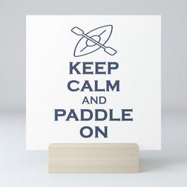 Keep calm and paddle on Mini Art Print