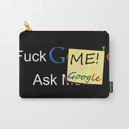 Fuck ME! Ask Google Carry-All Pouch