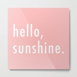 Hello Sunshine Metal Print