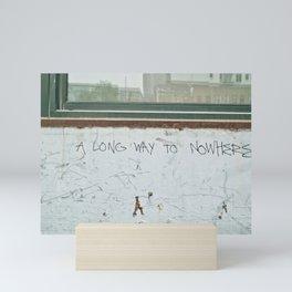 A Long Way to Nowhere Mini Art Print