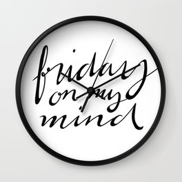 Friday on my mind Wall Clock