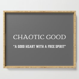 Chaotic Good - A Good Heart With A Free Spirit Serving Tray