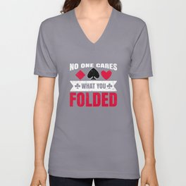 No One Cares What You Folded - Funny Poker Pun Gift Unisex V-Neck