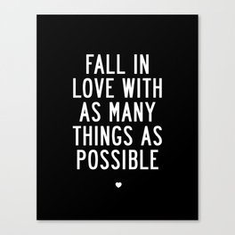 Fall in Love With As Many Things as Possible modern black and white minimalist home room wall decor Canvas Print