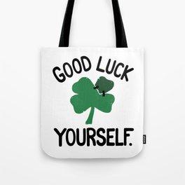 GOOD LUCK YOURSELF Tote Bag