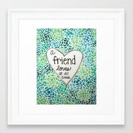 A Friend Loves Framed Art Print