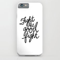 Fight the Good Fight I iPhone 6s Slim Case