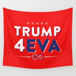 Trump 4EVA 2020 re-election infinity campaign red bc Wall Tapestry