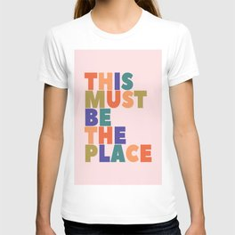This Must Be The Place - colorful type T-shirt