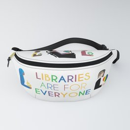 Rainbow Libraries Are For Everyone Fanny Pack