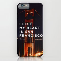 I left my heart... Slim Case iPhone 6s
