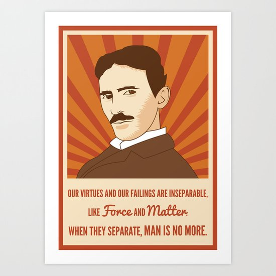 Virtues and failings - Nikola Tesla Art Print
