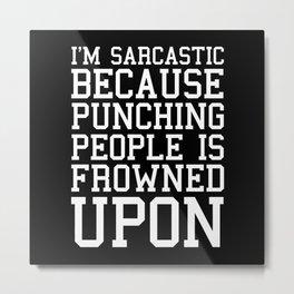I'm Sarcastic Funny Quote Metal Print