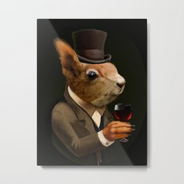 Sophisticated Pet -- Sqirrel in Top Hat with glass of wine Metal Print
