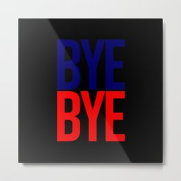 bye bye Metal Print