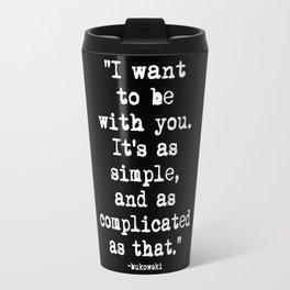 Charles Bukowski Typewriter White Font Quote With You Travel Mug