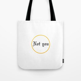 Not you Tote Bag