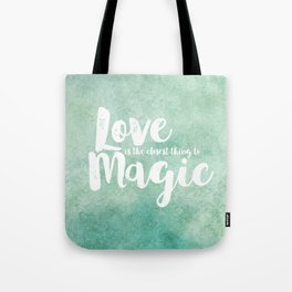 The Closest Thing to Magic Tote Bag