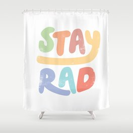 Stay Rad colors Shower Curtain