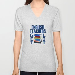 English Teachers Get Lit Unisex V-Neck