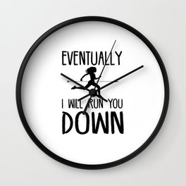 Run You Down Wall Clock