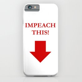 IMPEACH THIS! In red iPhone Case