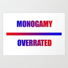 monogamy... overrated Art Print