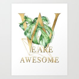 We are awesome – gold. Motivating Quote Art Print