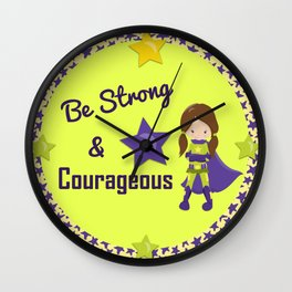 Be Stong & Courageous Superhero Wall Clock