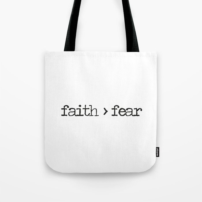 da634ed11dc Christian Quote - Faith is Greater Than Fear Tote Bag by thebethelstore |  Society6