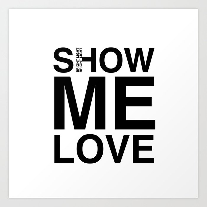 Waiting For The Feeling 'Show Me Love' Art Print