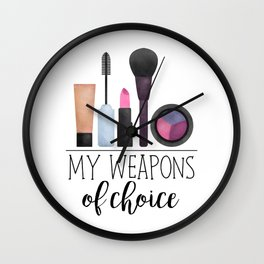 My Weapons Of Choice     Makeup Wall Clock