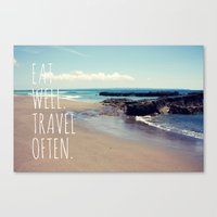 eat well travel often Canvas Prints featuring Eat Well Travel Often by farsidian