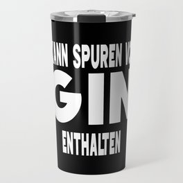 May Contain Traces Of Gin Party Booze Travel Mug