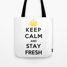 Keep Calm And Stay Fresh Tote Bag