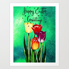 Happy Easter Greetings Tulips #society6 #flowers Art Print